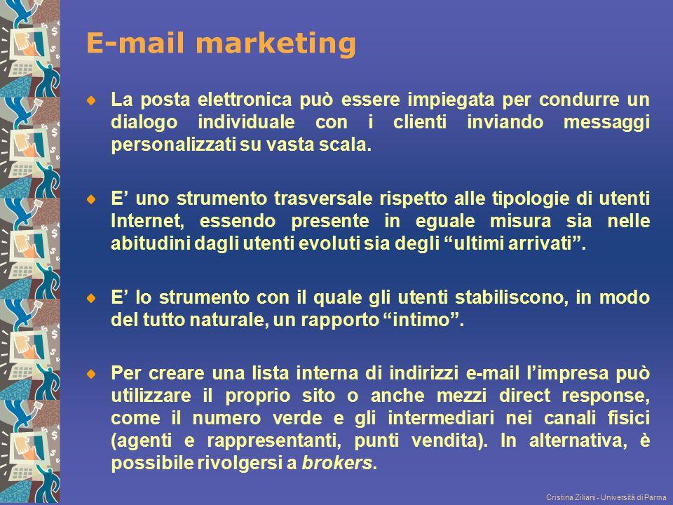 Cristina Ziliani - Università di Parma E-mail marketing La posta elettronica può essere impiegata per condurre un dialogo individuale con i clienti in