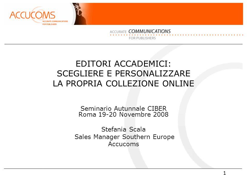 2 Agenda Accucoms: organizzazione Lavorare con le biblioteche e i consorzi Gli editori rappresentati in esclusiva da Accucoms Focus su editori multidisciplinari e con risorse in trial Conclusioni