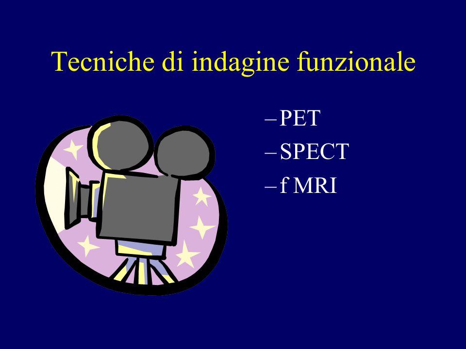 Tecniche di indagine funzionale –PET –SPECT –f MRI