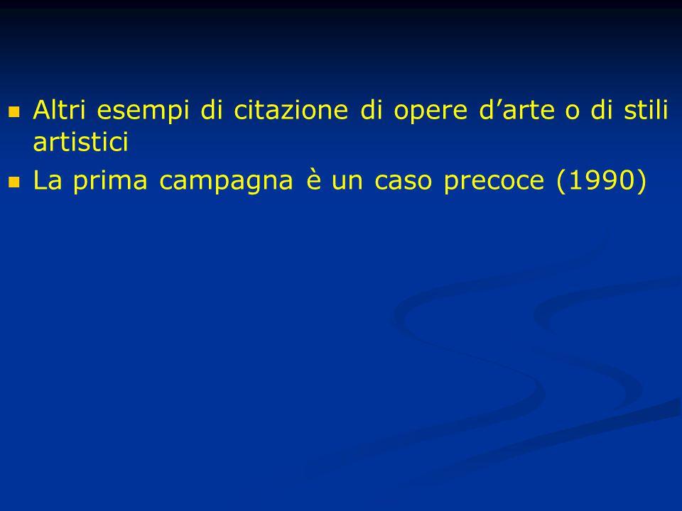 Altri esempi di citazione di opere d'arte o di stili artistici La prima campagna è un caso precoce (1990)