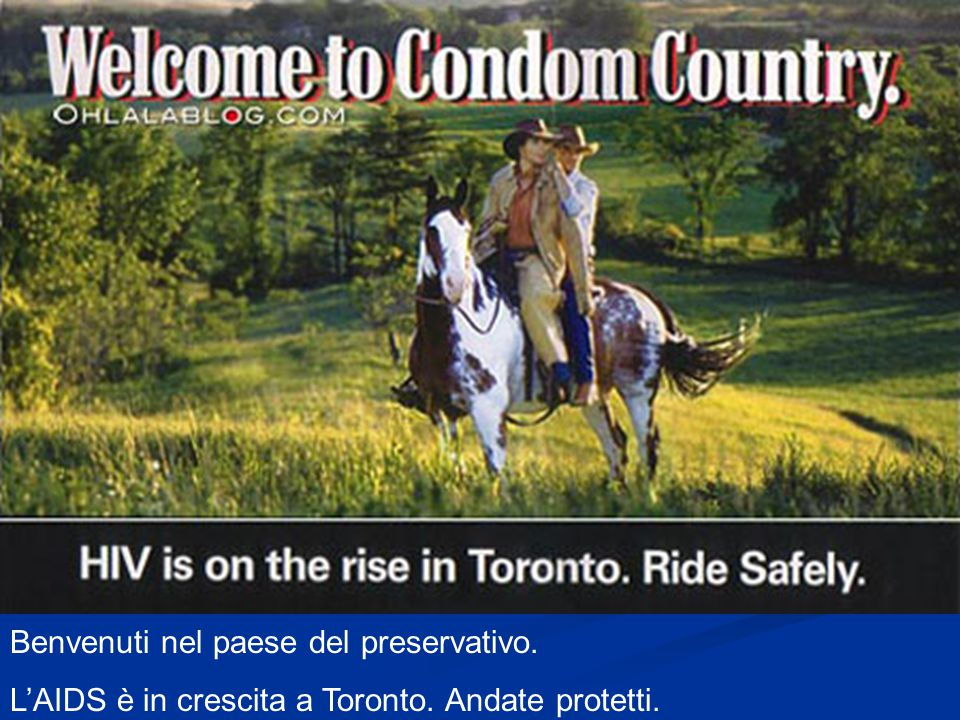 Benvenuti nel paese del preservativo. L'AIDS è in crescita a Toronto. Andate protetti.