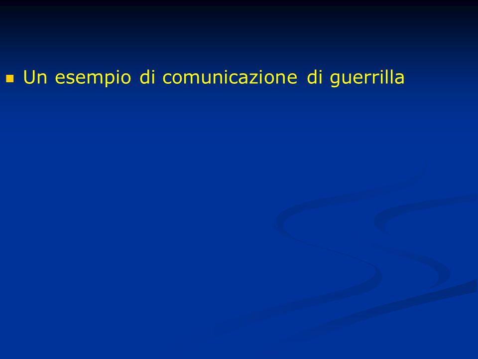 Un esempio di comunicazione di guerrilla