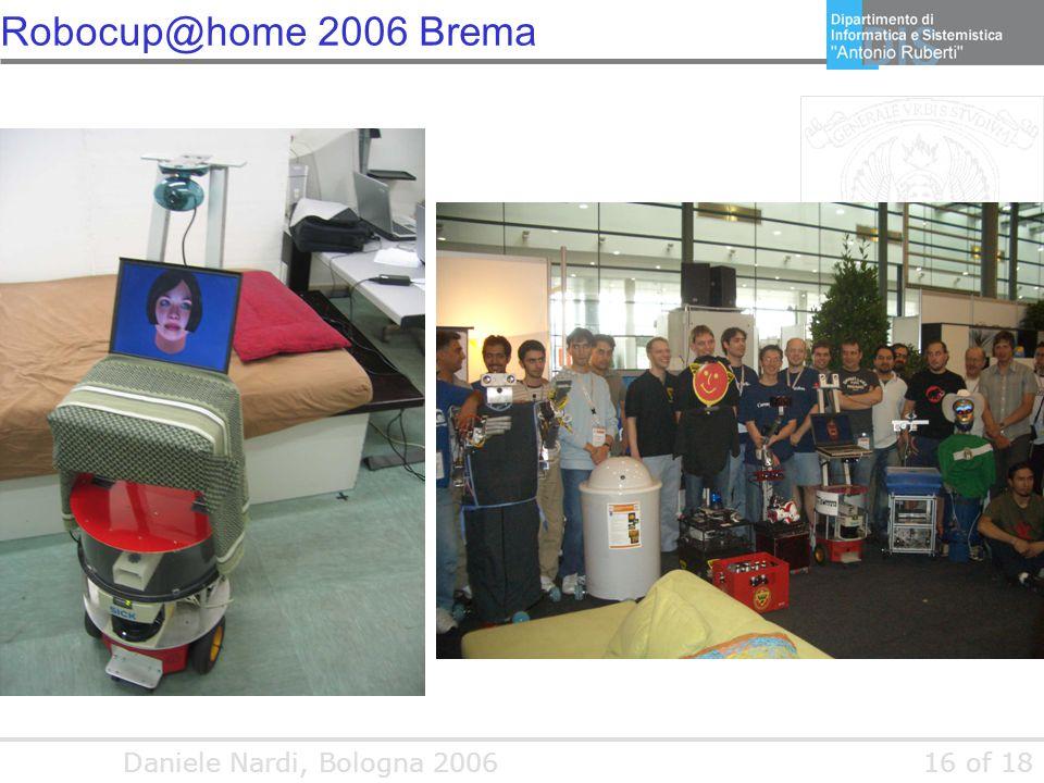 Daniele Nardi, Bologna 200616 of 18 Robocup@home 2006 Brema