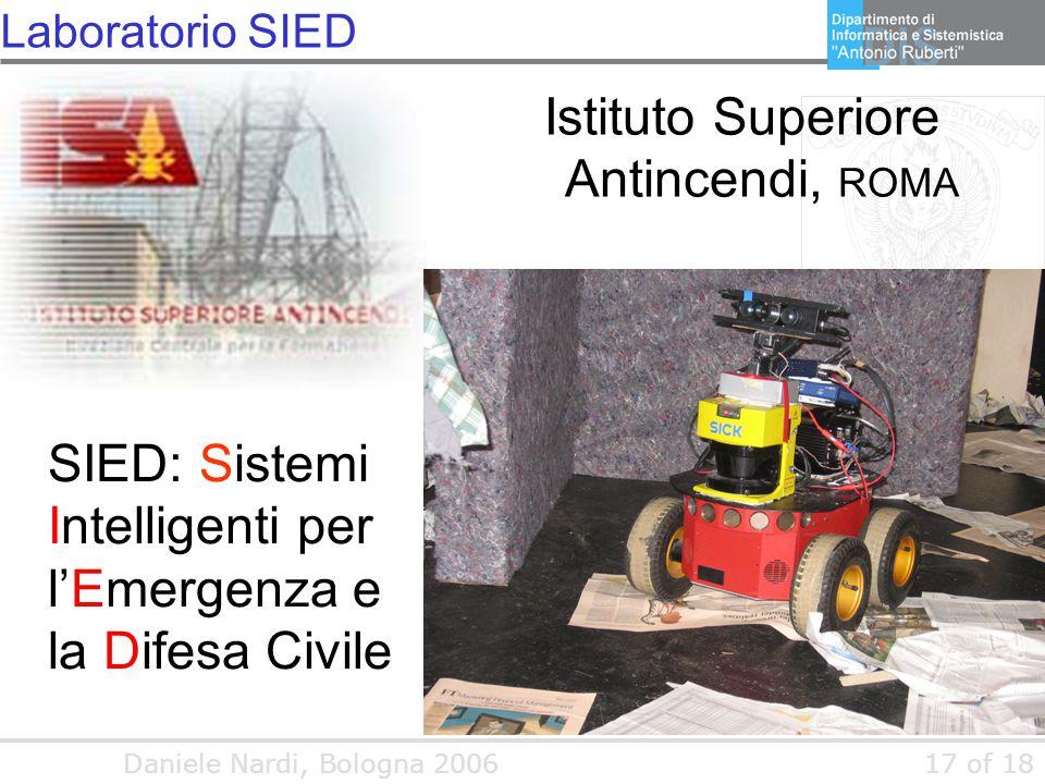 Daniele Nardi, Bologna 200617 of 18 Laboratorio SIED Istituto Superiore Antincendi, ROMA SIED: Sistemi Intelligenti per l'Emergenza e la Difesa Civile