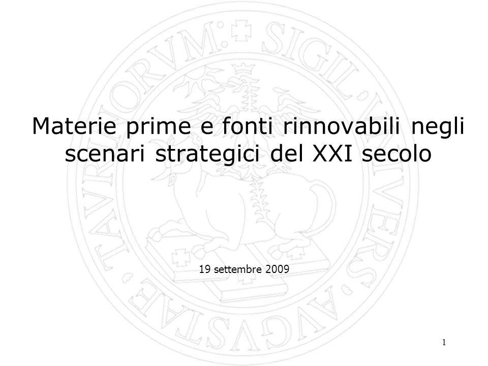 1 Materie prime e fonti rinnovabili negli scenari strategici del XXI secolo 19 settembre 2009