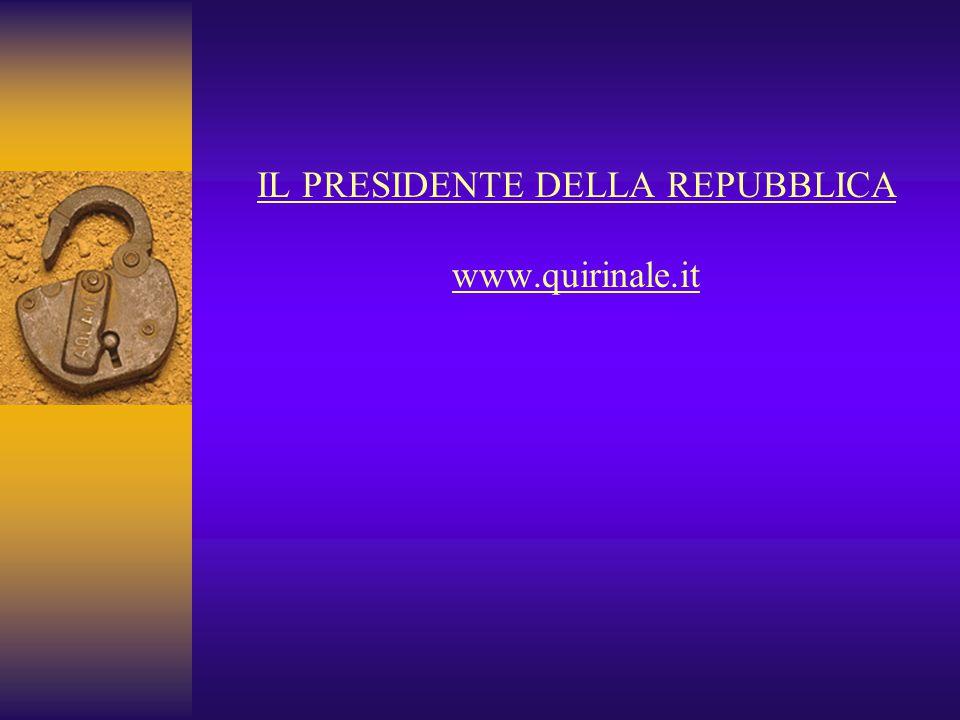 IL PRESIDENTE DELLA REPUBBLICA www.quirinale.it