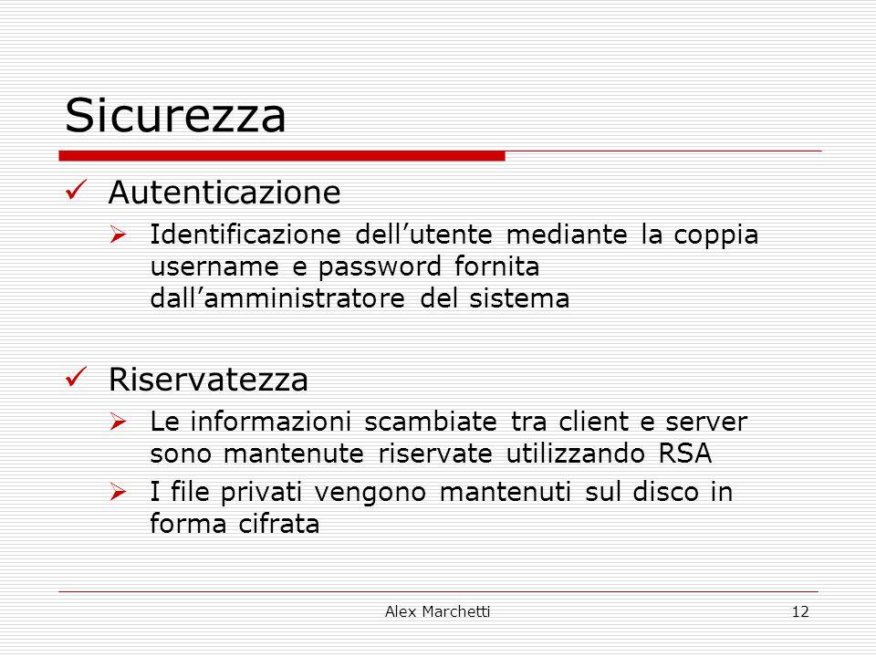 Alex Marchetti12 Sicurezza Autenticazione  Identificazione dell'utente mediante la coppia username e password fornita dall'amministratore del sistema