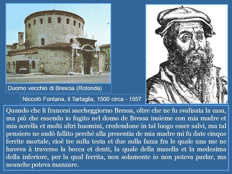 Duomo vecchio di Brescia (Rotonda) Quando che li francesi saccheggiorno Bressa, oltre che ne fu svalisata la casa, ma più che essendo io fugito nel do