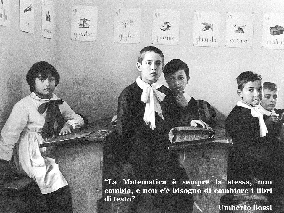 """""""La Matematica è sempre la stessa, non cambia, e non c'è bisogno di cambiare i libri di testo"""" Umberto Bossi"""