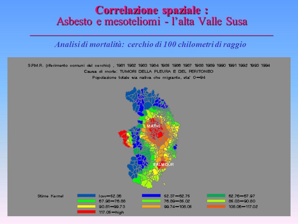 Correlazione spaziale : Asbesto e mesoteliomi - l'alta Valle Susa _________________________________________________ Analisi di mortalità: cerchio di 7