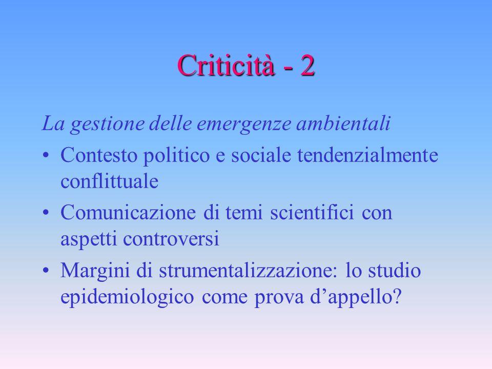 Criticità - 1 La definizione quantitativa dell'esposizione Indicatori utilizzabili con larga sistematicità o indicatori sofisticati La confrontabilità
