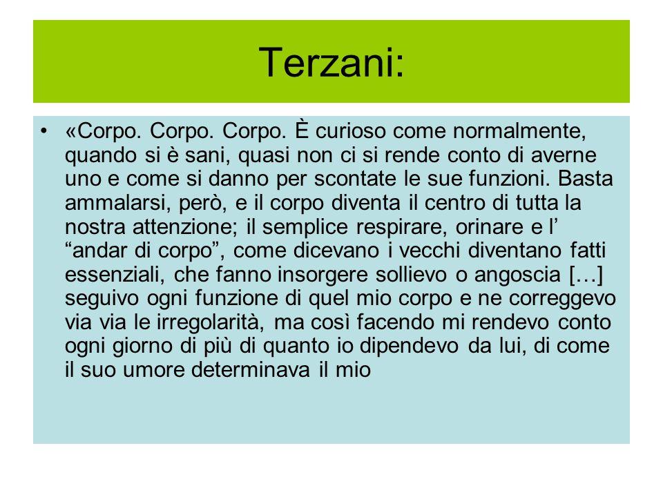 Terzani: «Corpo.Corpo. Corpo.