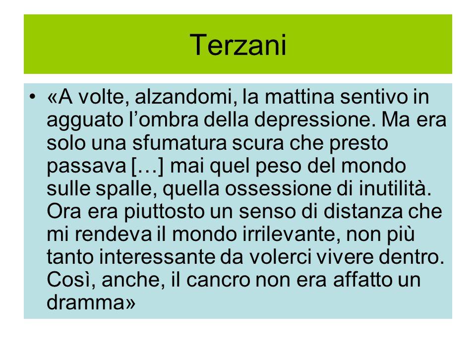 Terzani «A volte, alzandomi, la mattina sentivo in agguato l'ombra della depressione.