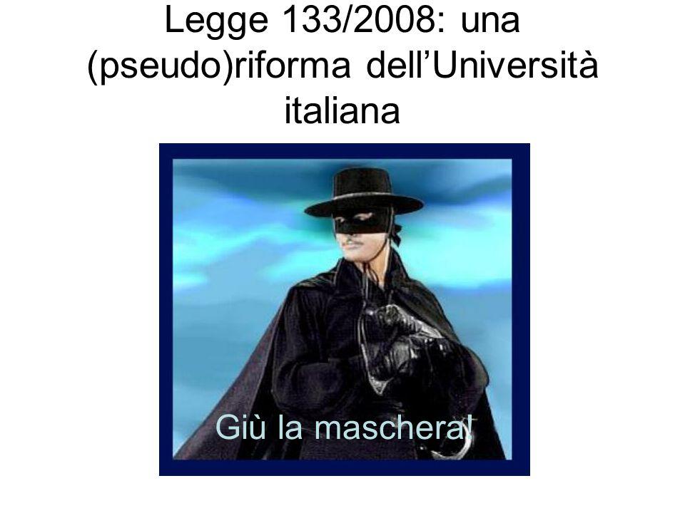 Legge 133/2008: una (pseudo)riforma dell'Università italiana Giù la maschera!