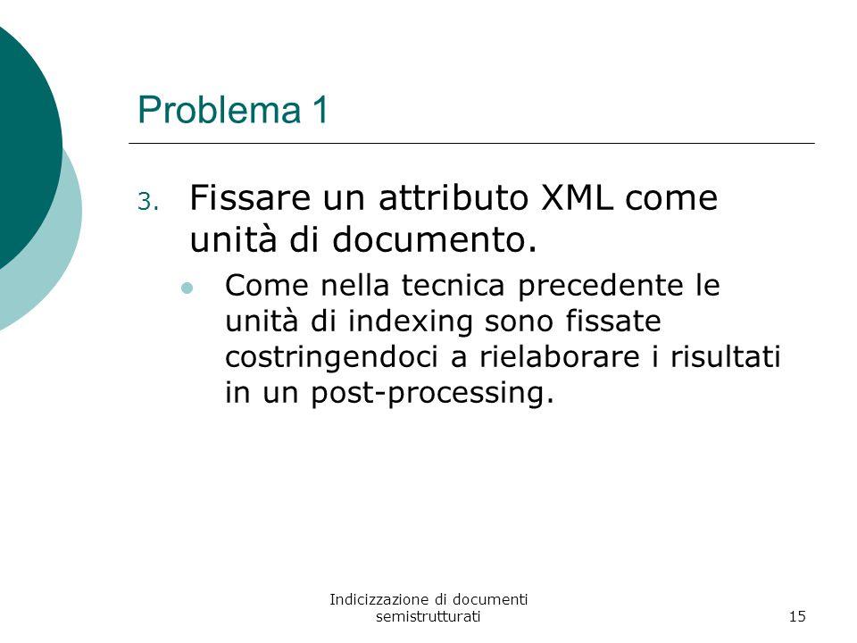 Indicizzazione di documenti semistrutturati15 Problema 1 3.
