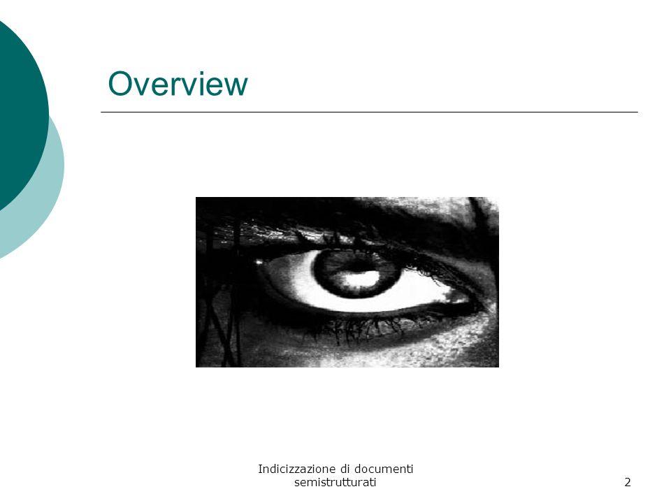 Indicizzazione di documenti semistrutturati2 Overview
