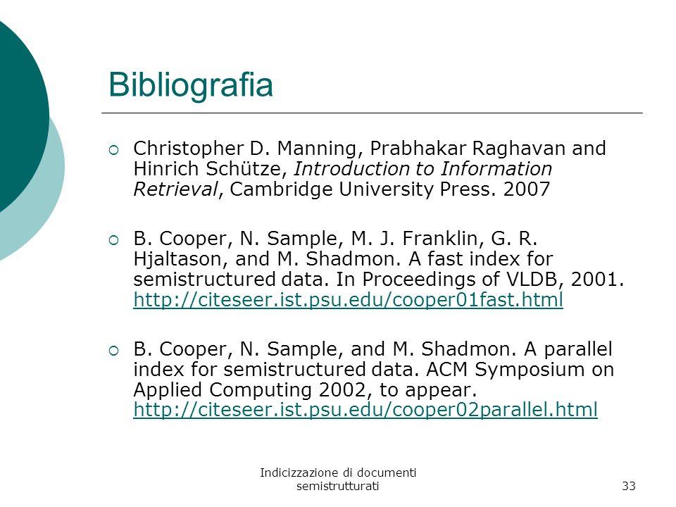 Indicizzazione di documenti semistrutturati33 Bibliografia  Christopher D.