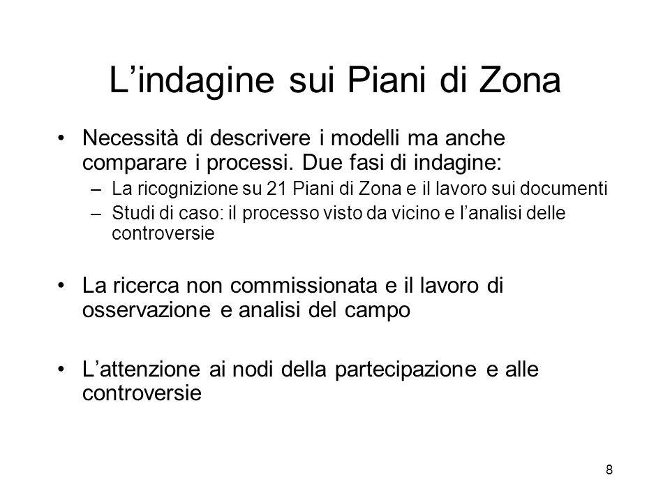 8 L'indagine sui Piani di Zona Necessità di descrivere i modelli ma anche comparare i processi.