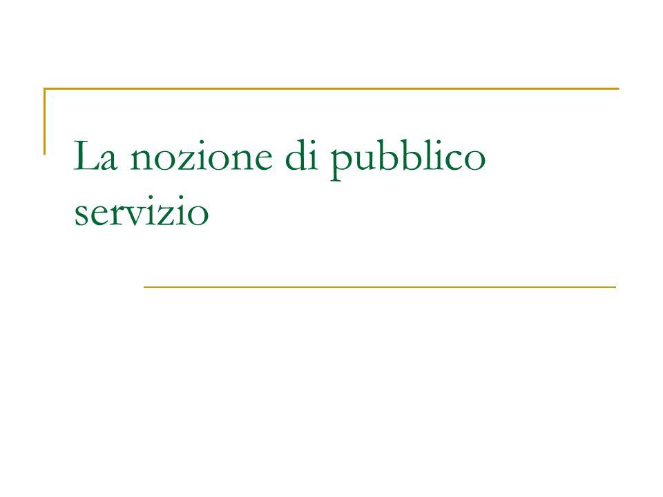 Nozione soggettiva o nominalistica E' pubblico servizio ogni attività dei pubblici poteri che non abbia forma autoritativa