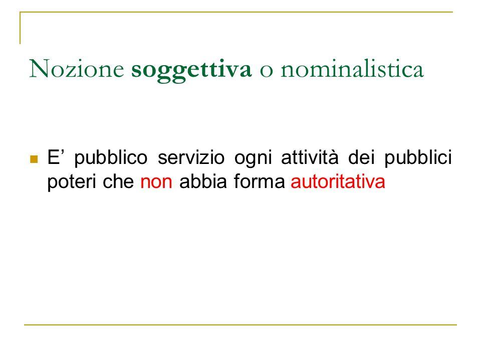 Nozione oggettiva E' pubblico servizio un'attività produttiva avente una particolare disciplina giuridica (art.