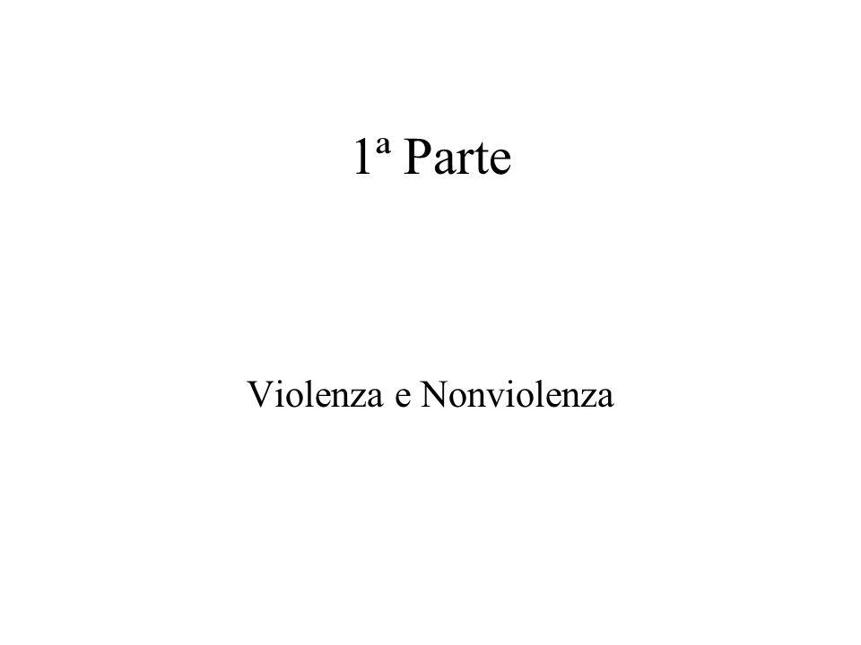 1ª Parte Violenza e Nonviolenza
