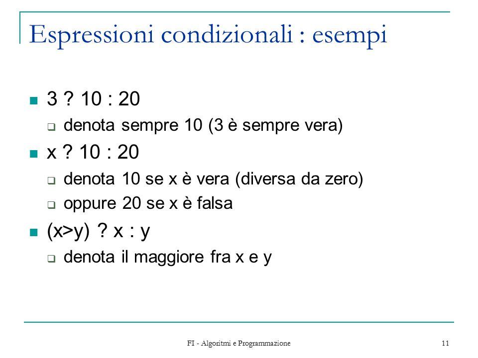 FI - Algoritmi e Programmazione 11 Espressioni condizionali : esempi 3 .
