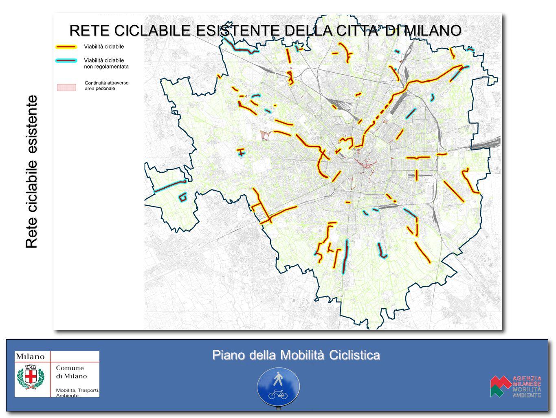 Rete ciclabile esistente RETE CICLABILE ESISTENTE DELLA CITTA' DI MILANO Piano della Mobilità Ciclistica