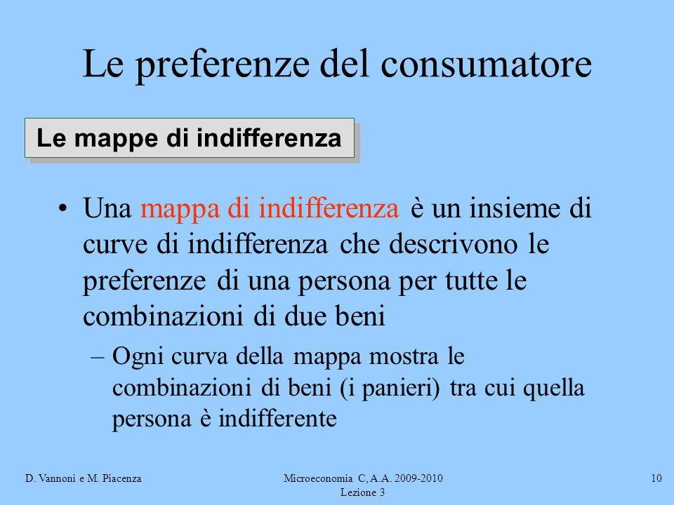 D. Vannoni e M. PiacenzaMicroeconomia C, A.A. 2009-2010 Lezione 3 10 Una mappa di indifferenza è un insieme di curve di indifferenza che descrivono le