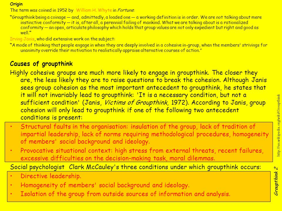 Groupthink 2 Origin The term was coined in 1952 by William H.