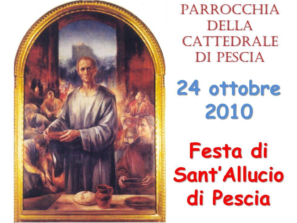Festa di Sant'Allucio di Pescia 24 ottobre 2010 Parrocchia della CATTEDRALE di Pescia