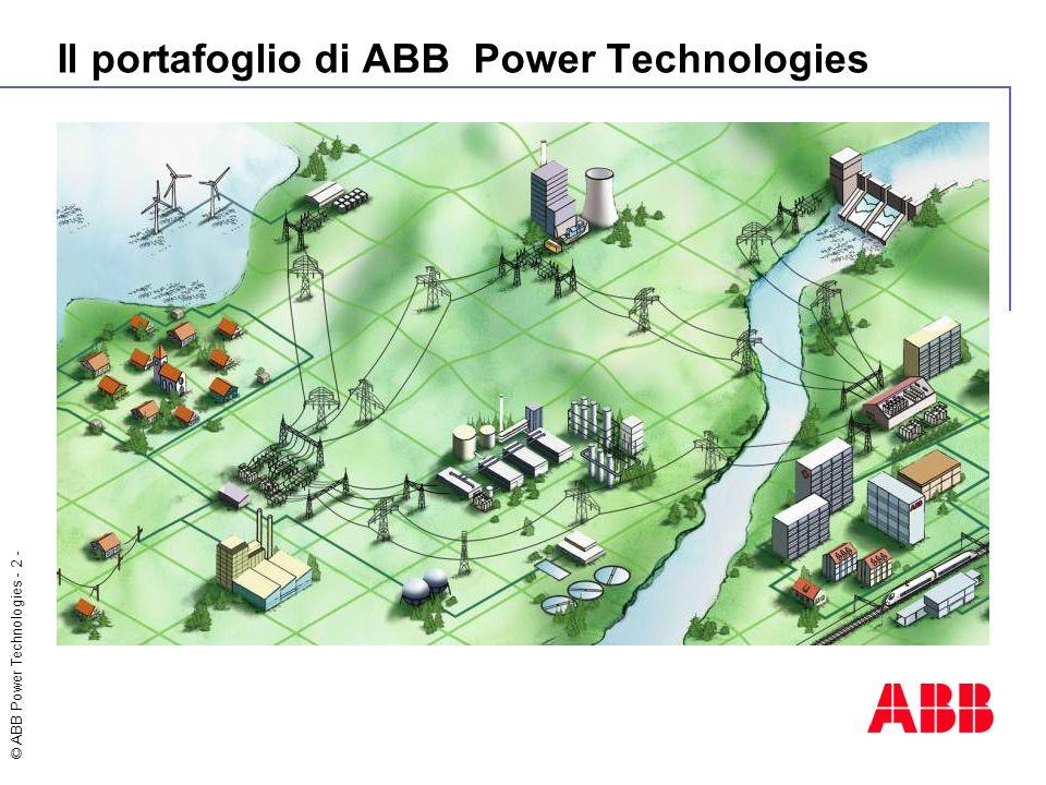 © ABB Power Technologies - 2 - Il portafoglio di ABB Power Technologies