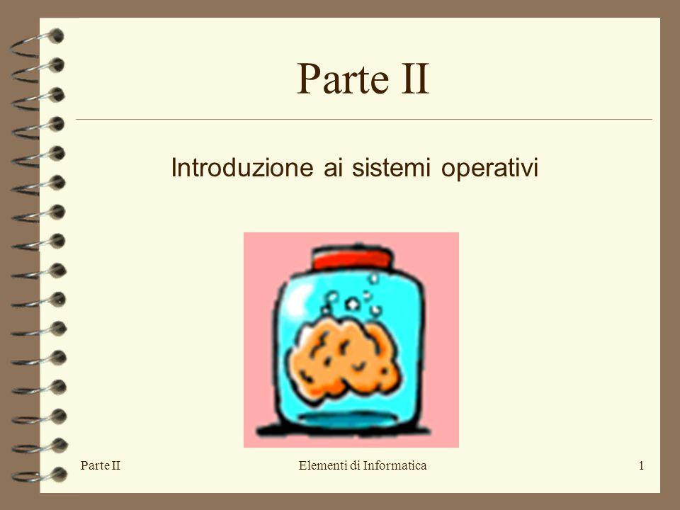 Parte IIElementi di Informatica1 Introduzione ai sistemi operativi Parte II