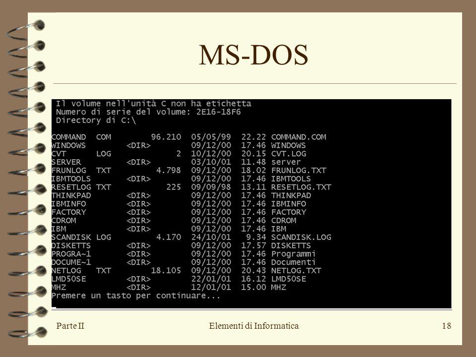 Parte IIElementi di Informatica18 MS-DOS