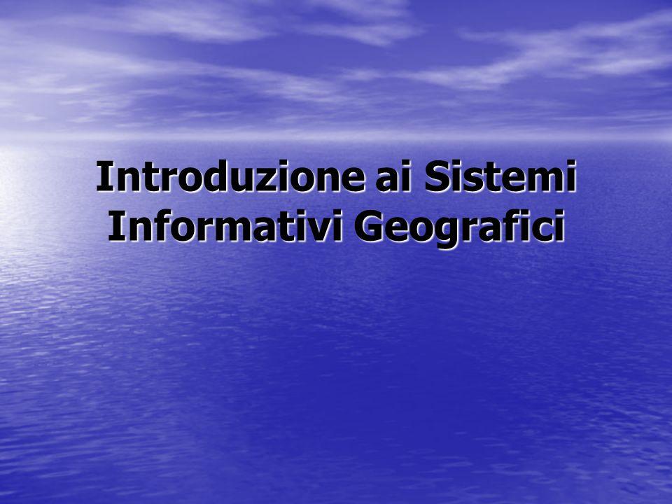 Introduzione ai Sistemi Informativi Geografici
