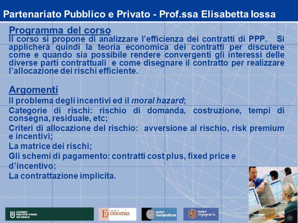 Partenariato Pubblico e Privato - Prof.ssa Elisabetta Iossa Programma del corso Il corso si propone di analizzare l'efficienza dei contratti di PPP.