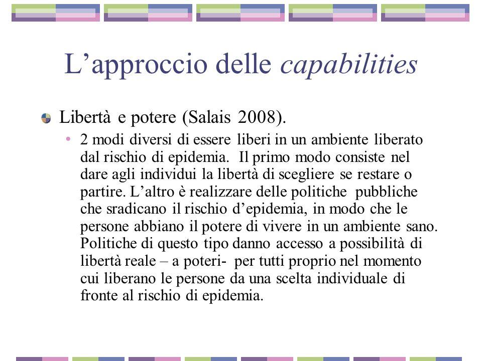 L'approccio delle capabilities Libertà e potere (Salais 2008). 2 modi diversi di essere liberi in un ambiente liberato dal rischio di epidemia. Il pri
