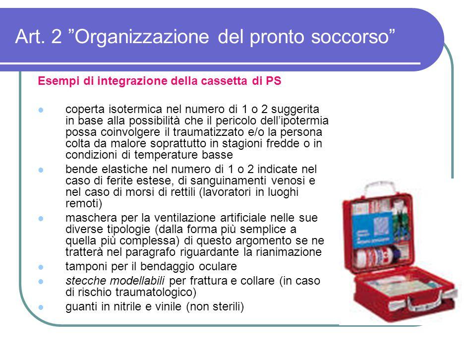 """Art. 2 """"Organizzazione del pronto soccorso"""" Esempi di integrazione della cassetta di PS coperta isotermica nel numero di 1 o 2 suggerita in base alla"""