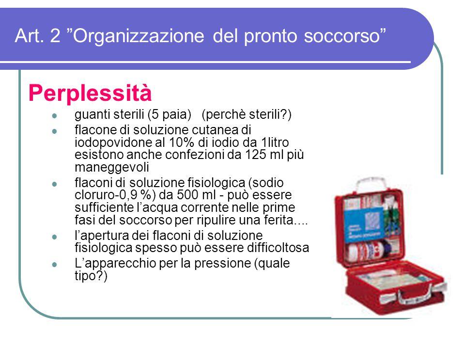 """Art. 2 """"Organizzazione del pronto soccorso"""" Perplessità guanti sterili (5 paia) (perchè sterili?) flacone di soluzione cutanea di iodopovidone al 10%"""