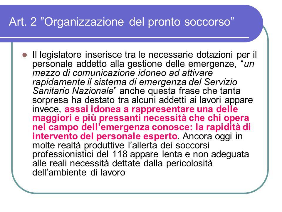 """Art. 2 """"Organizzazione del pronto soccorso"""" Il legislatore inserisce tra le necessarie dotazioni per il personale addetto alla gestione delle emergenz"""