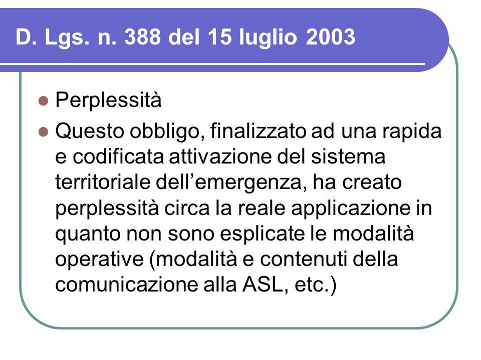 D. Lgs. n. 388 del 15 luglio 2003 Perplessità Questo obbligo, finalizzato ad una rapida e codificata attivazione del sistema territoriale dell'emergen
