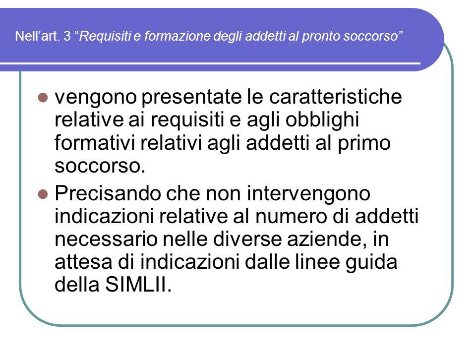 """Nell'art. 3 """"Requisiti e formazione degli addetti al pronto soccorso"""" vengono presentate le caratteristiche relative ai requisiti e agli obblighi form"""