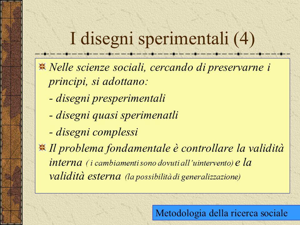 I disegni sperimentali (5) Le minacce alla validità interna: a) storia; b) maturazione; c) misurazione; d) strumentazione; e) selezione sperimentale; f) mortalità sperimentale.