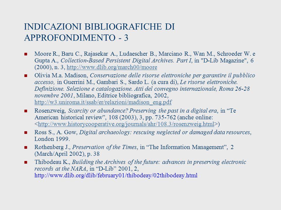 INDICAZIONI BIBLIOGRAFICHE DI APPROFONDIMENTO - 3 Moore R., Baru C., Rajasekar A., Ludaescher B., Marciano R., Wan M., Schroeder W.