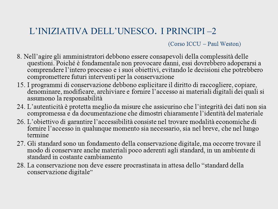 L'INIZIATIVA DELL'UNESCO.I PRINCIPI –2 (Corso ICCU – Paul Weston) 8.