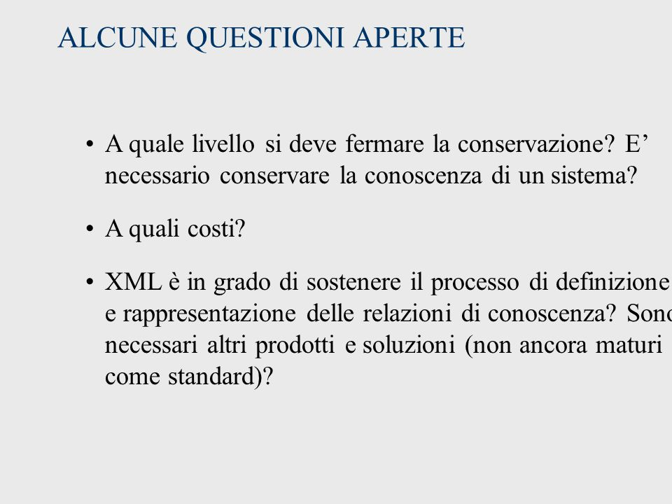 ALCUNE QUESTIONI APERTE A quale livello si deve fermare la conservazione.