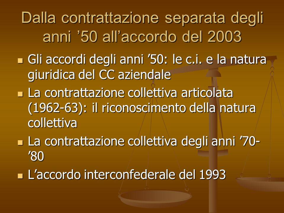 Dalla contrattazione separata degli anni '50 all'accordo del 2003 Gli accordi degli anni '50: le c.i.