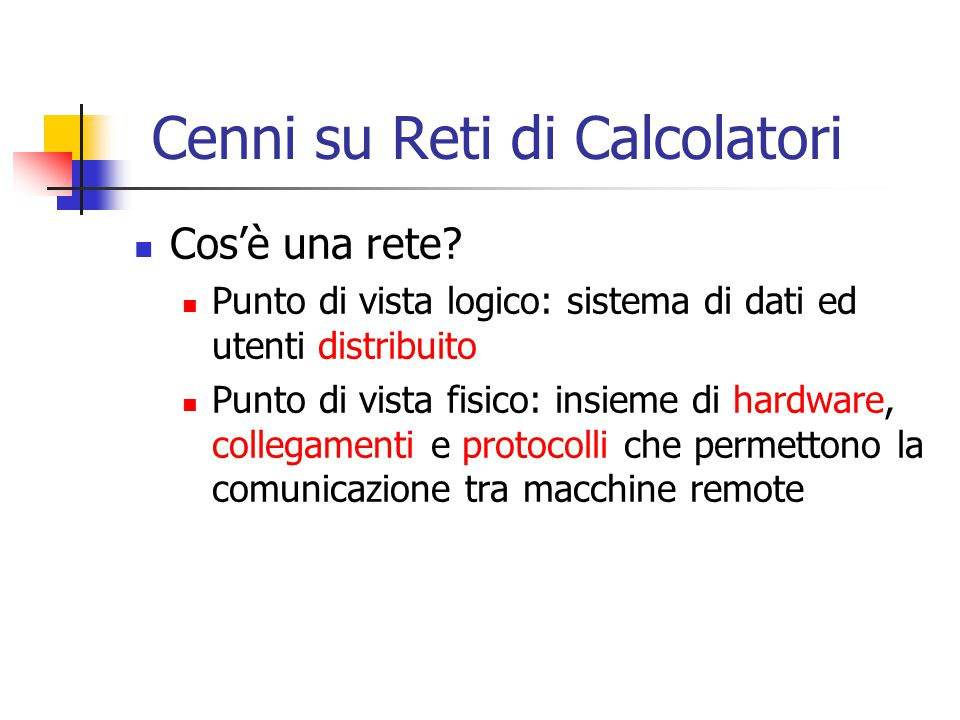 Cenni su Reti di Calcolatori Cos'è una rete.
