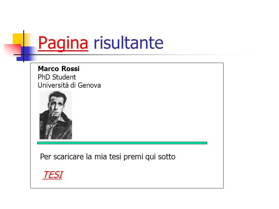 PaginaPagina risultante Marco Rossi PhD Student Università di Genova Per scaricare la mia tesi premi qui sotto TESI