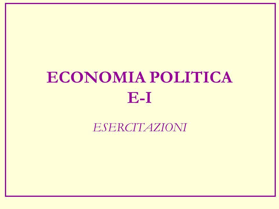ECONOMIA POLITICA E-I ESERCITAZIONI