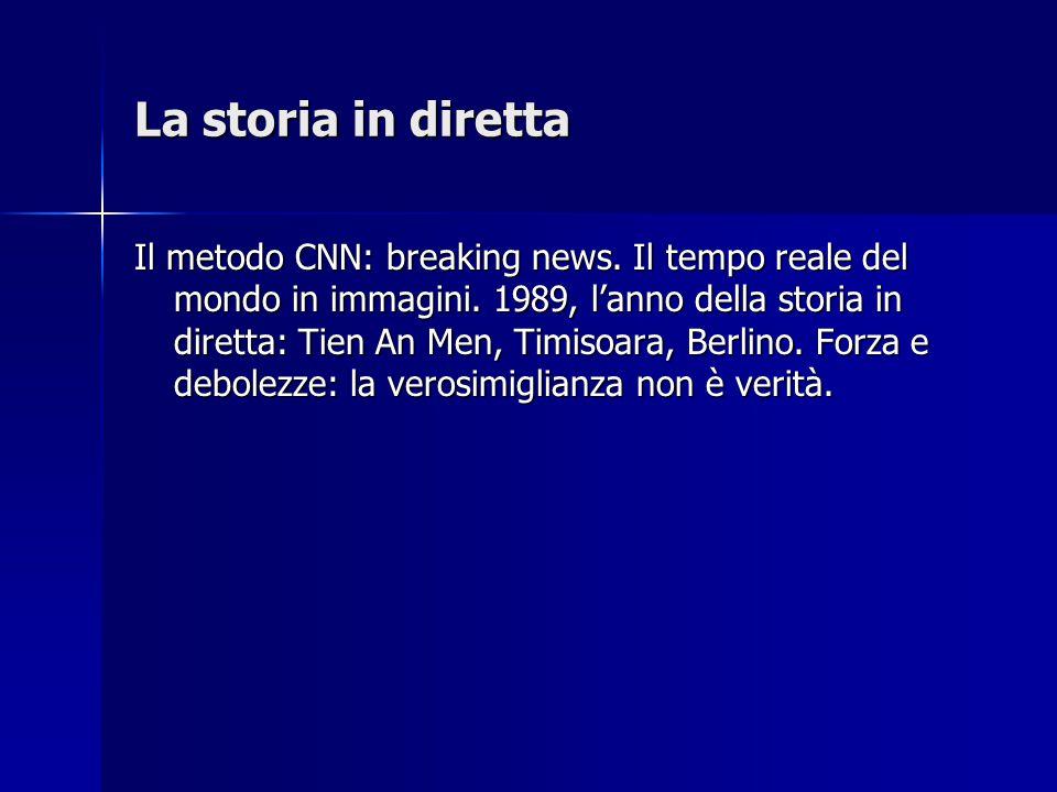 La storia in diretta Il metodo CNN: breaking news.